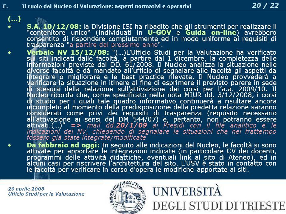 20 aprile 2008 Ufficio Studi per la Valutazione 20 / 22 (…) S.A.