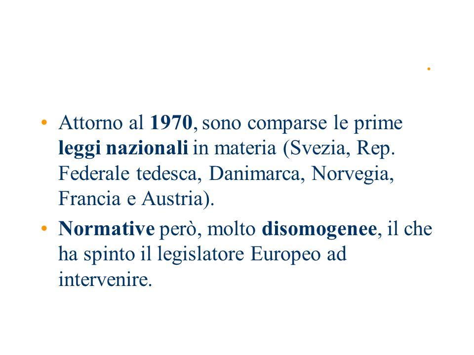 Convenzione Europea sulla protezione dei dati (1981) enuclea dei principi fondamentali che ciascun paese contraente si impegna a garantire.