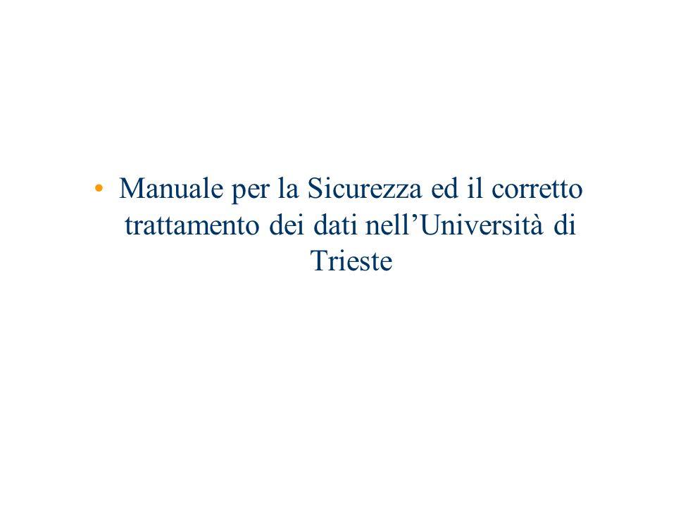 Manuale per la Sicurezza ed il corretto trattamento dei dati nellUniversità di Trieste