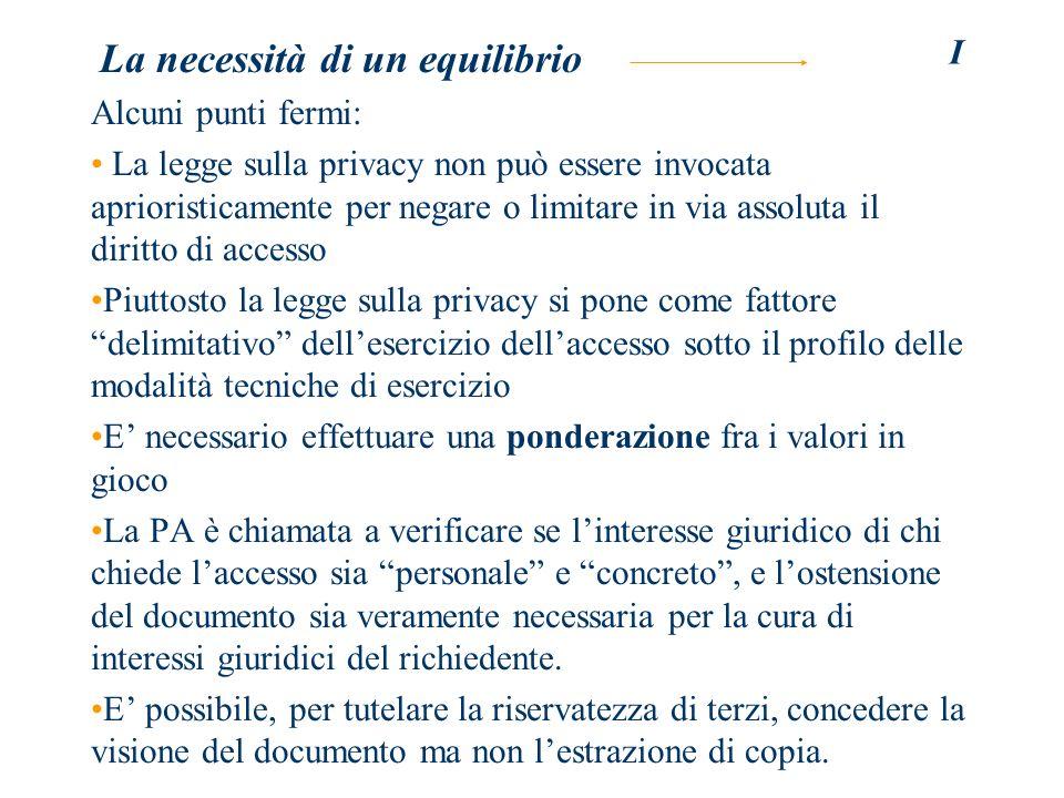 I La necessità di un equilibrio Alcuni punti fermi: La legge sulla privacy non può essere invocata aprioristicamente per negare o limitare in via asso