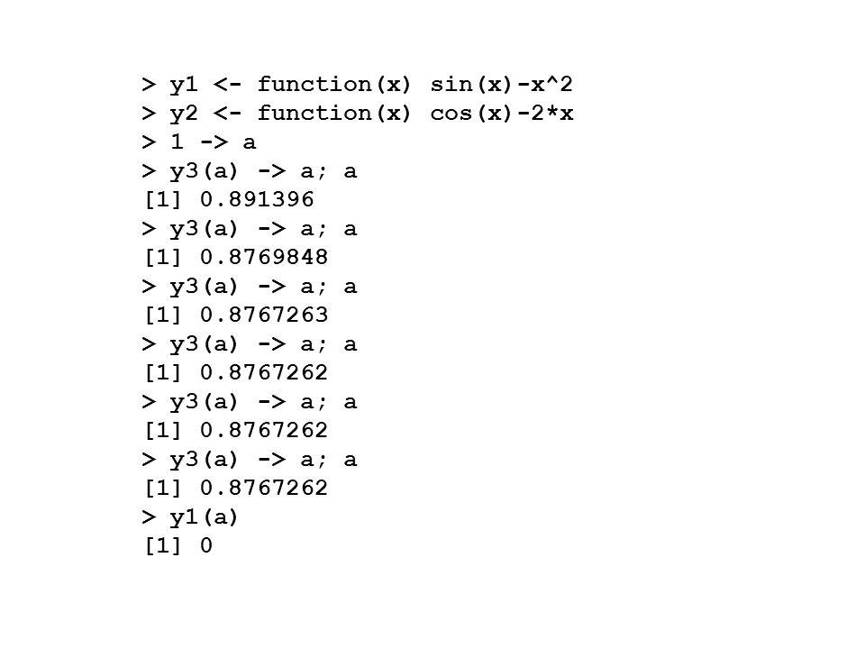 > y1 <- function(x) exp(x)-2.