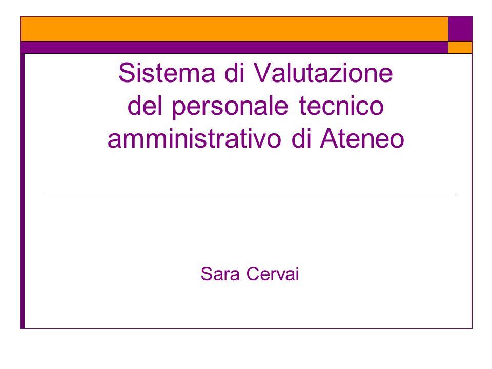 Sistema di Valutazione del personale tecnico amministrativo di Ateneo Sara Cervai