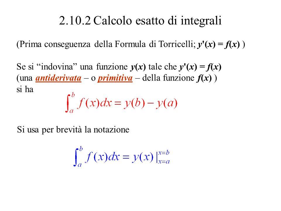 Allora Supponiamo che G sia una antiderivata di g, ossia per cui Supponiamo che F sia una antiderivata di f, ossia per cui per cui F + G è una antiderivata di f + g e si ha