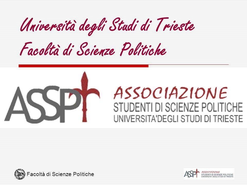 Facoltà di Scienze Politiche Università degli Studi di Trieste Facoltà di Scienze Politiche