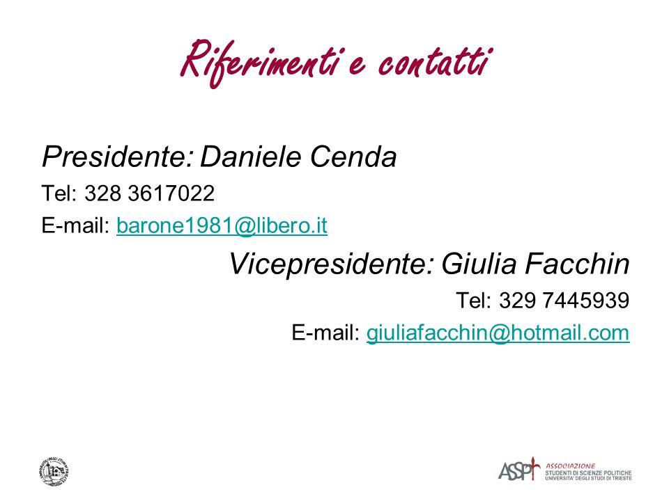 Riferimenti e contatti Presidente: Daniele Cenda Tel: 328 3617022 E-mail: barone1981@libero.itbarone1981@libero.it Vicepresidente: Giulia Facchin Tel: