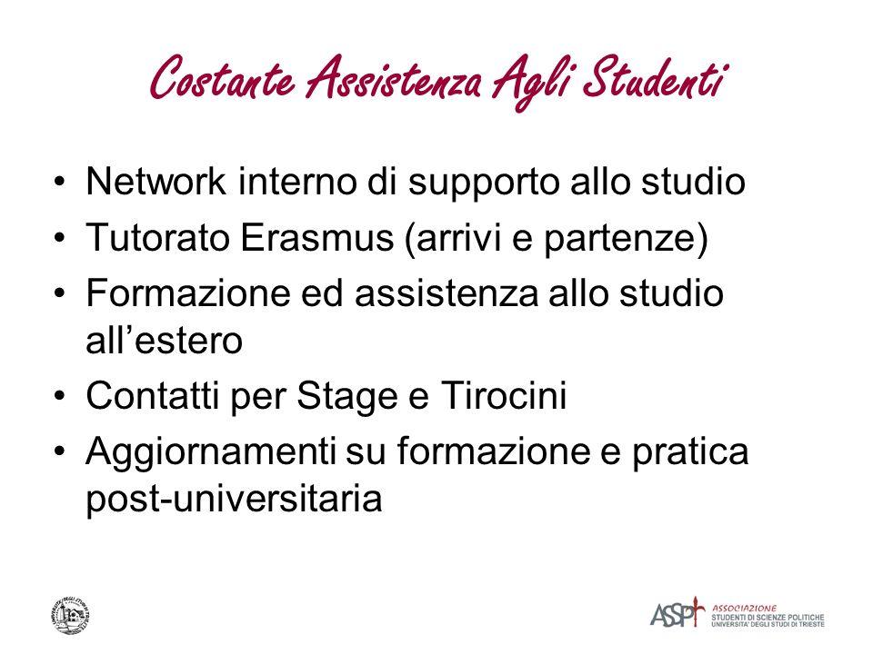 Costante Assistenza Agli Studenti Network interno di supporto allo studio Tutorato Erasmus (arrivi e partenze) Formazione ed assistenza allo studio al