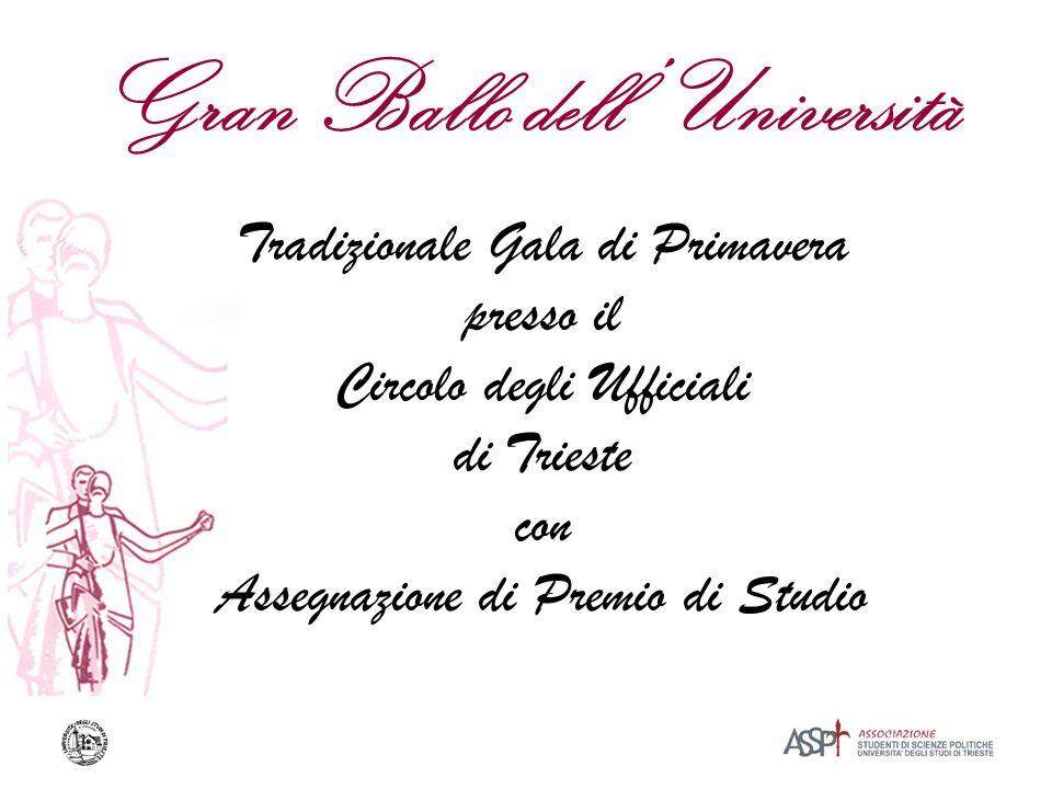 Gran Ballo dell Università Tradizionale Gala di Primavera presso il Circolo degli Ufficiali di Trieste con Assegnazione di Premio di Studio