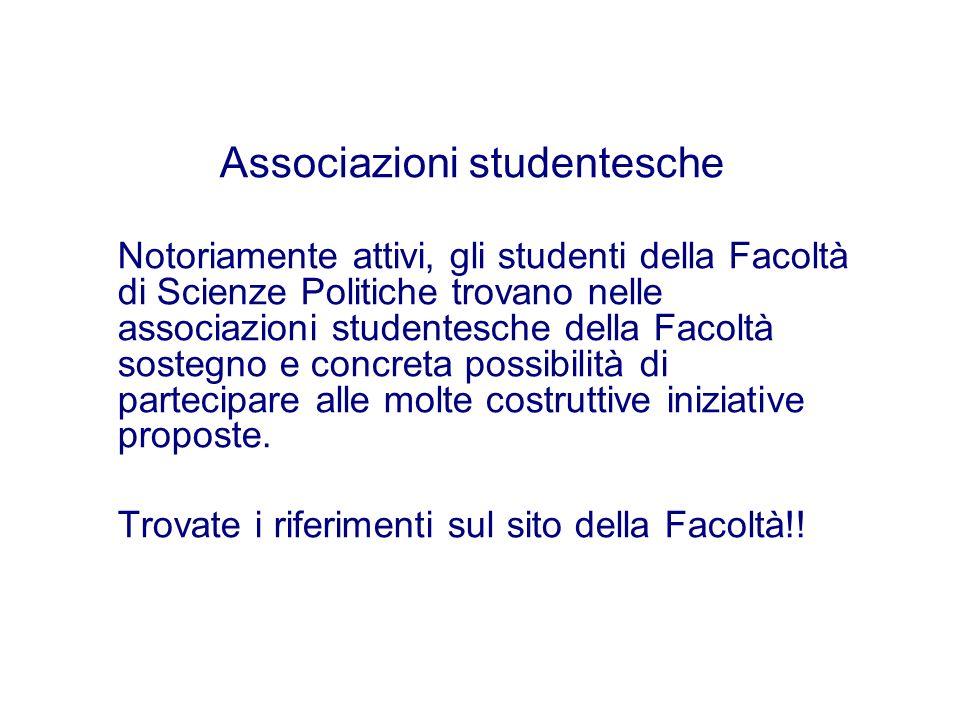 Associazioni studentesche Notoriamente attivi, gli studenti della Facoltà di Scienze Politiche trovano nelle associazioni studentesche della Facoltà s