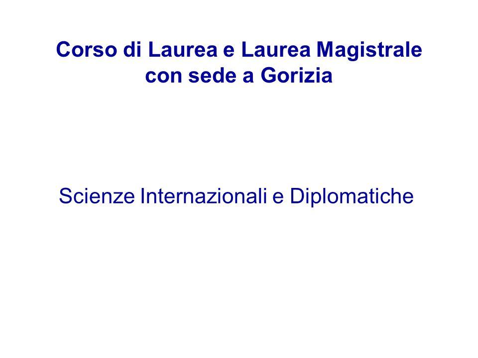 Corso di Laurea e Laurea Magistrale con sede a Gorizia Scienze Internazionali e Diplomatiche