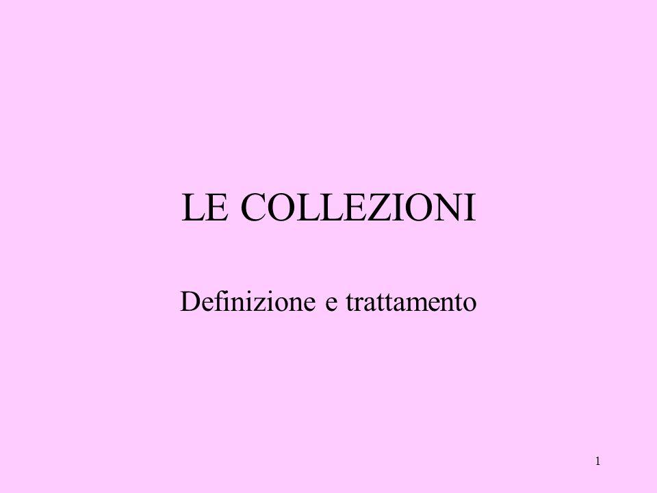 1 LE COLLEZIONI Definizione e trattamento
