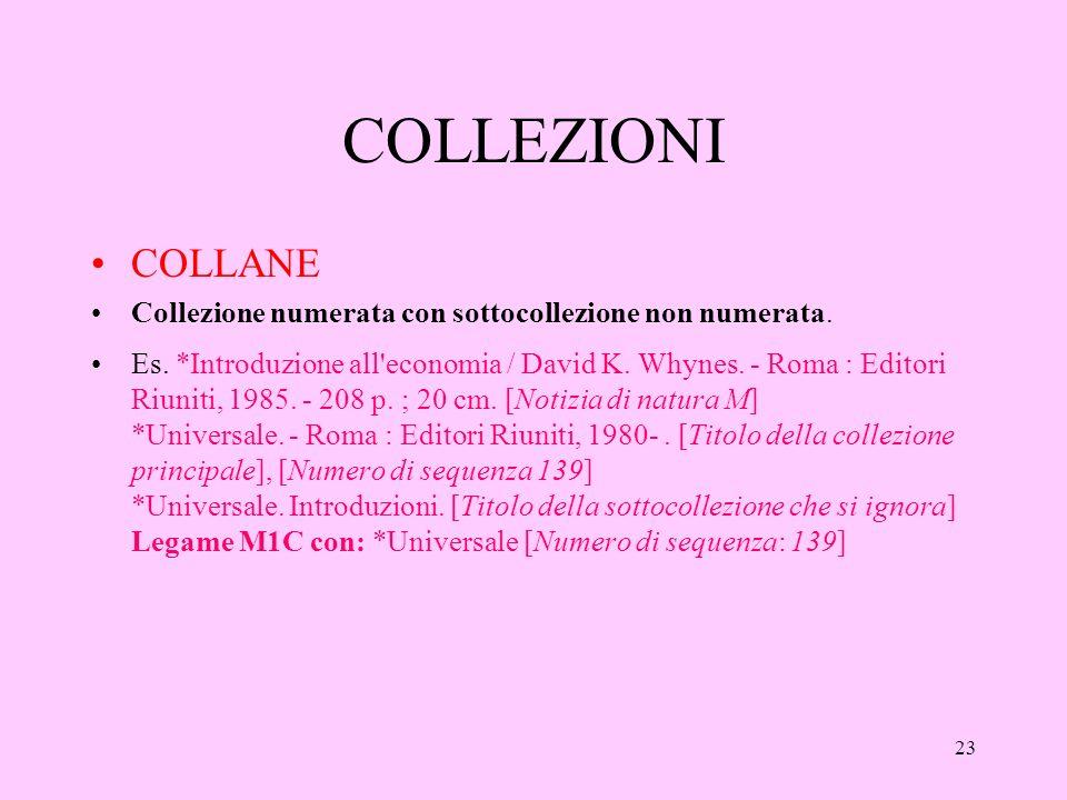 23 COLLEZIONI COLLANE Collezione numerata con sottocollezione non numerata.