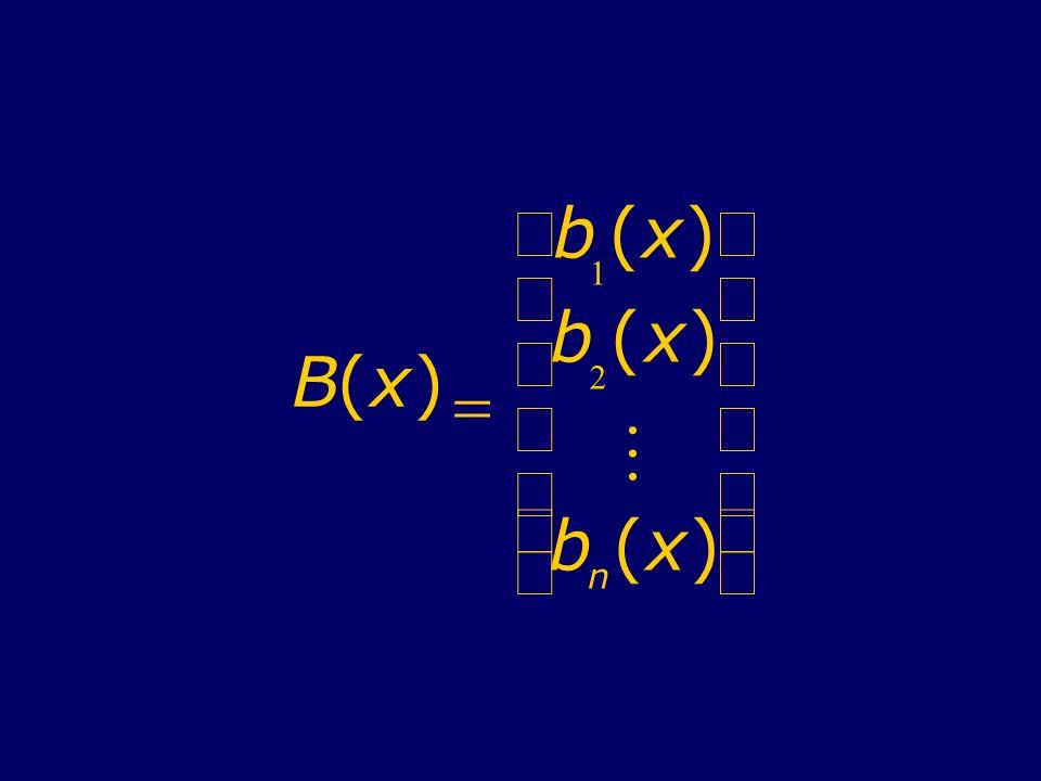B(x) b 1 (x) b 2 (x) b n (x)
