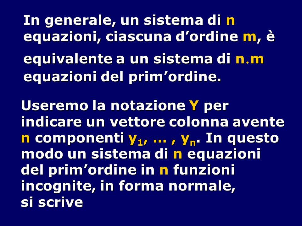 In generale, un sistema di n equazioni, ciascuna dordine m, è equivalente a un sistema di nm equivalente a un sistema di n m equazioni del primordine.