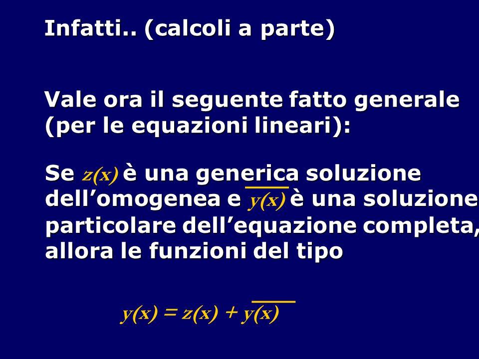 forniscono tutte le soluzioni dell equazione completa Dimostriamo che una soluzione particolare delleq.
