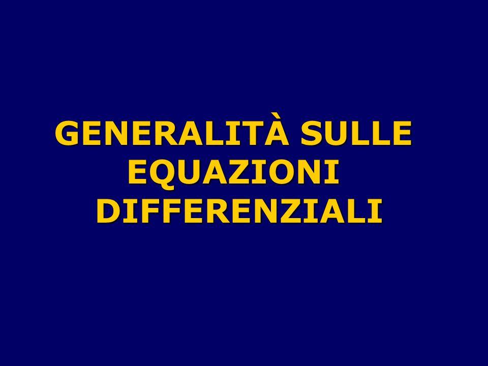 GENERALITÀ SULLE EQUAZIONIDIFFERENZIALI