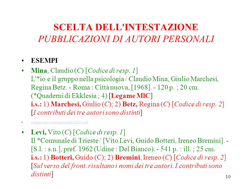 10 SCELTA DELL INTESTAZIONE PUBBLICAZIONI DI AUTORI PERSONALI ESEMPI Mina, Claudio (C) [Codice di resp.