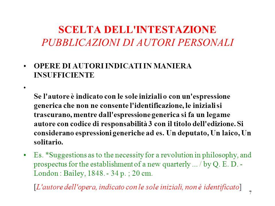 18 SCELTA DELL INTESTAZIONE PUBBLICAZIONI DI AUTORI PERSONALI TRADUZIONI PARZIALI Se la pubblicazione in esame è una traduzione parziale, lo si segnala nelle note al legame.