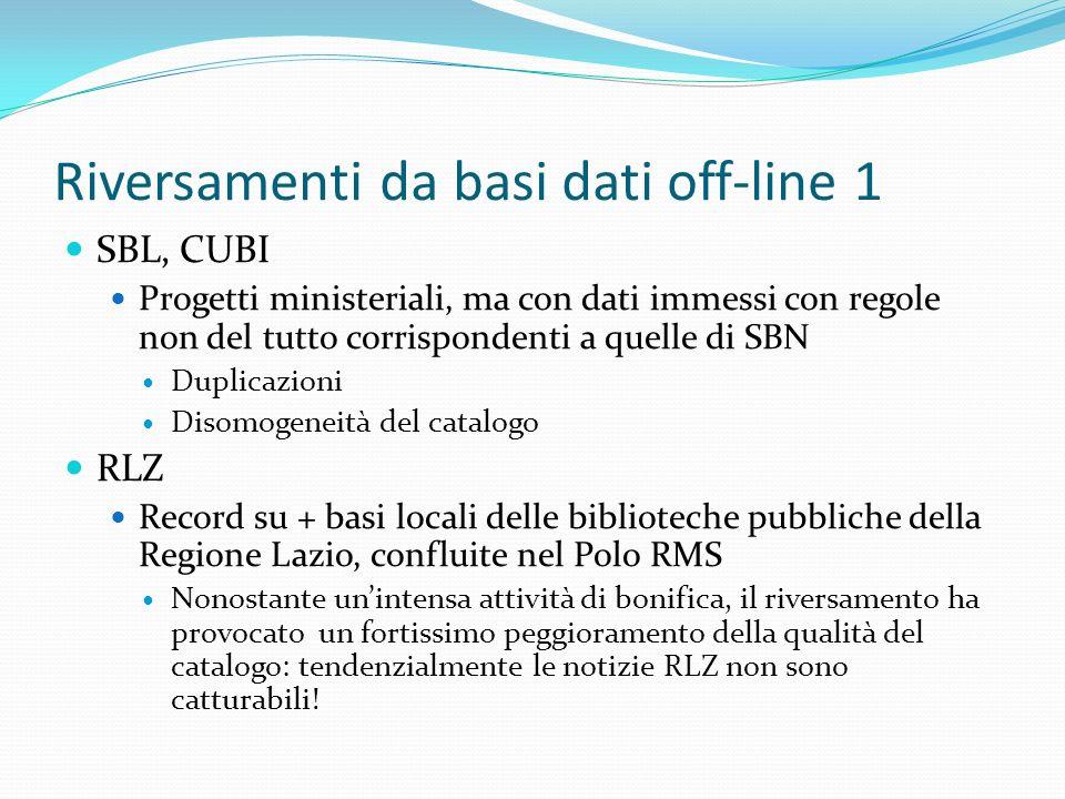 Riversamenti da basi dati off-line 1 SBL, CUBI Progetti ministeriali, ma con dati immessi con regole non del tutto corrispondenti a quelle di SBN Dupl
