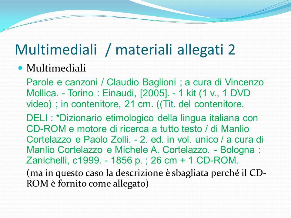 Multimediali / materiali allegati 2 Multimediali Parole e canzoni / Claudio Baglioni ; a cura di Vincenzo Mollica. - Torino : Einaudi, [2005]. - 1 kit