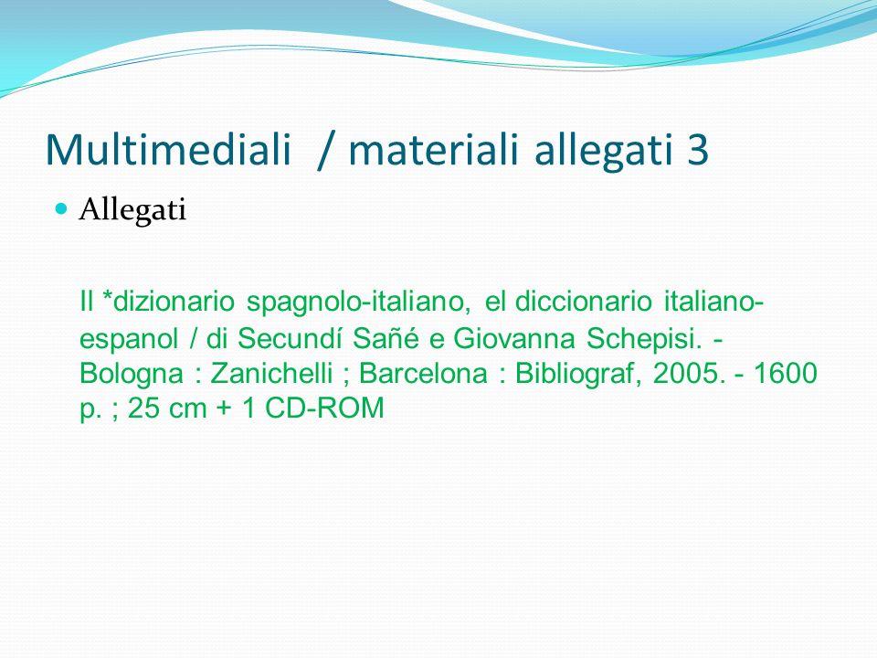Multimediali / materiali allegati 3 Allegati Il *dizionario spagnolo-italiano, el diccionario italiano- espanol / di Secundí Sañé e Giovanna Schepisi.