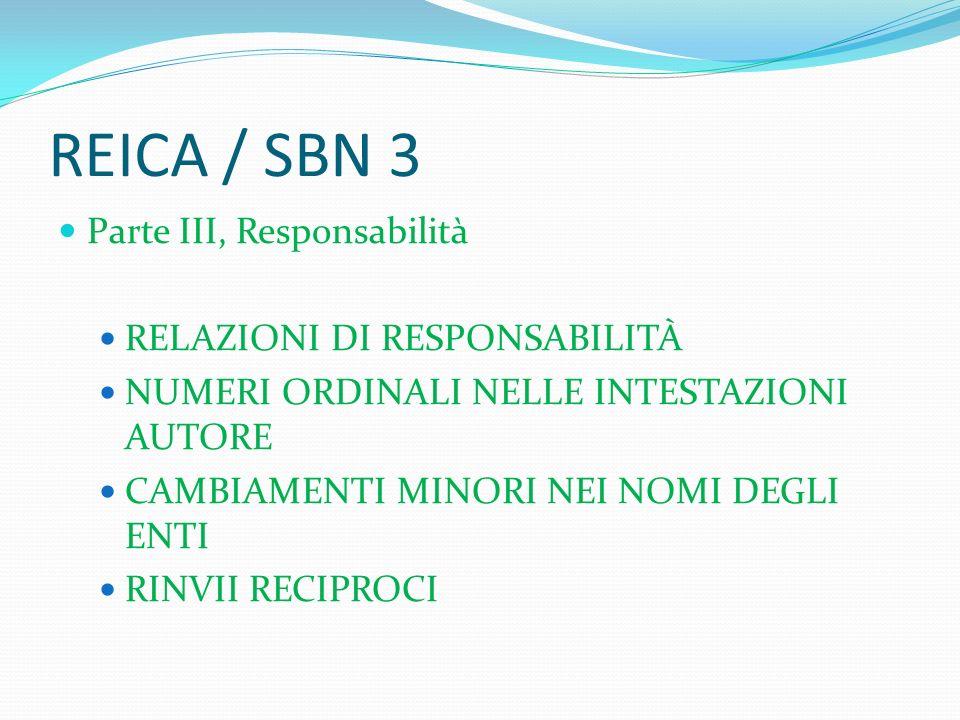 REICA / SBN 3 Parte III, Responsabilità RELAZIONI DI RESPONSABILITÀ NUMERI ORDINALI NELLE INTESTAZIONI AUTORE CAMBIAMENTI MINORI NEI NOMI DEGLI ENTI R