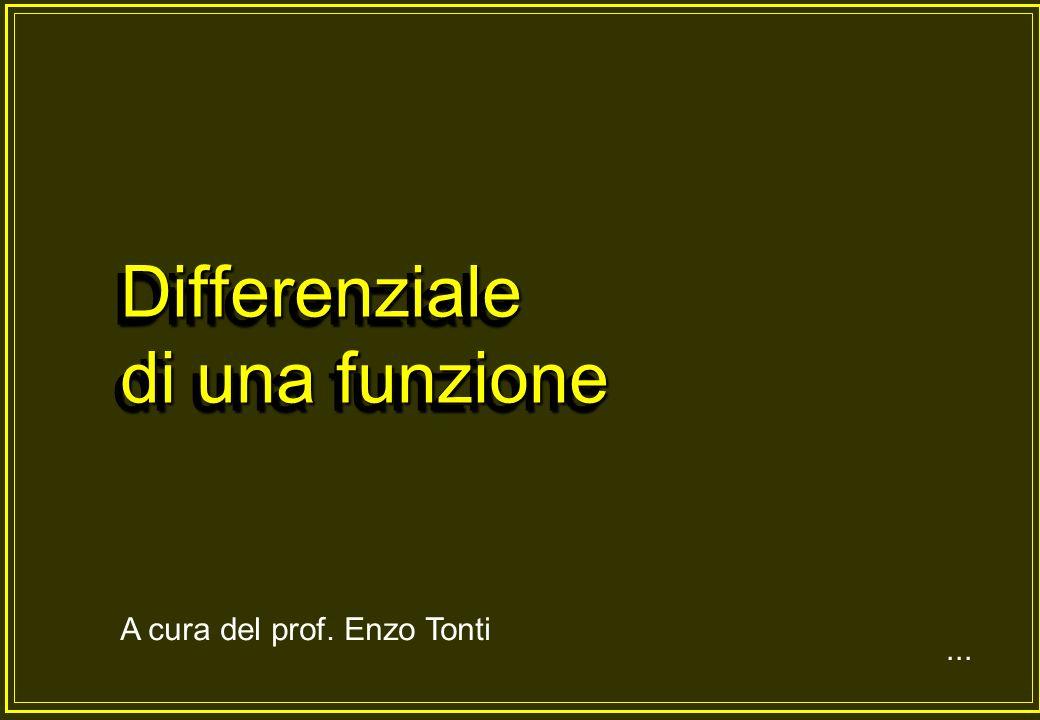 Differenziale di una funzione... A cura del prof. Enzo Tonti