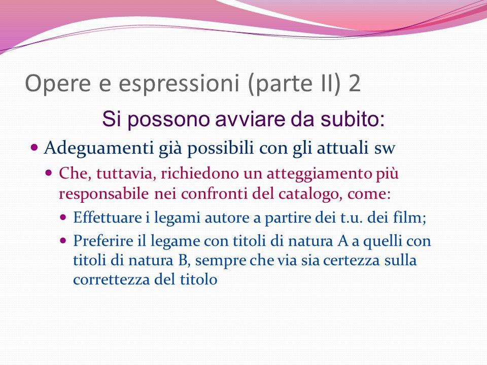 Opere e espressioni (parte II) 2 Si possono avviare da subito: Adeguamenti già possibili con gli attuali sw Che, tuttavia, richiedono un atteggiamento