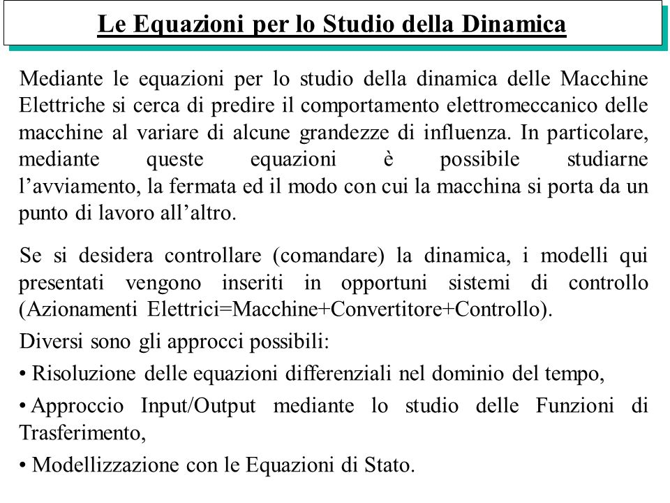 Le Equazioni per lo Studio della Dinamica Mediante le equazioni per lo studio della dinamica delle Macchine Elettriche si cerca di predire il comporta