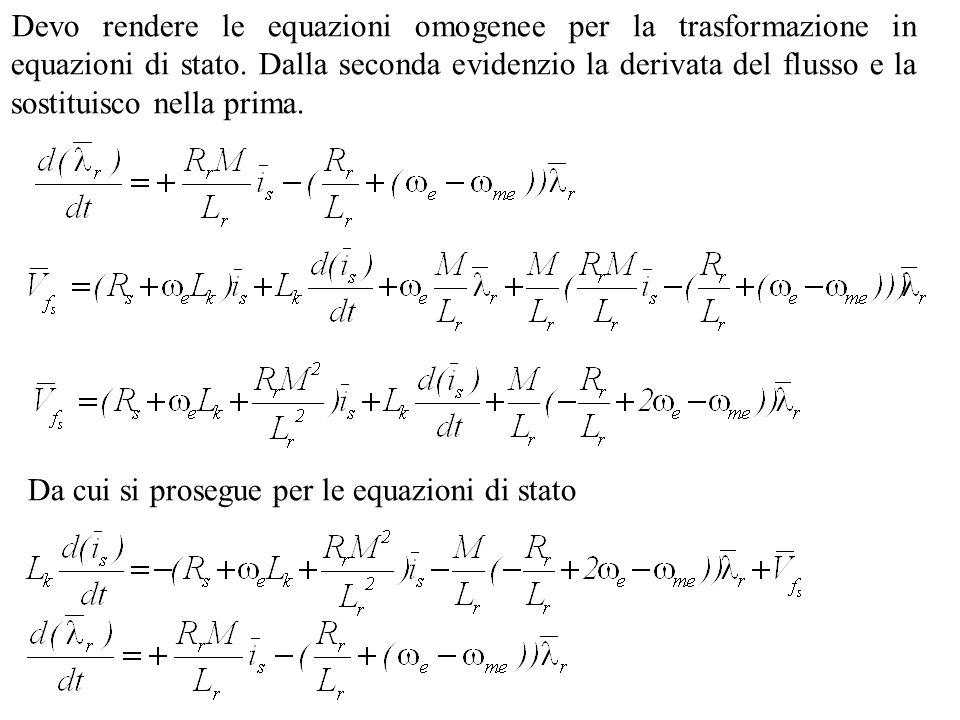 Devo rendere le equazioni omogenee per la trasformazione in equazioni di stato. Dalla seconda evidenzio la derivata del flusso e la sostituisco nella