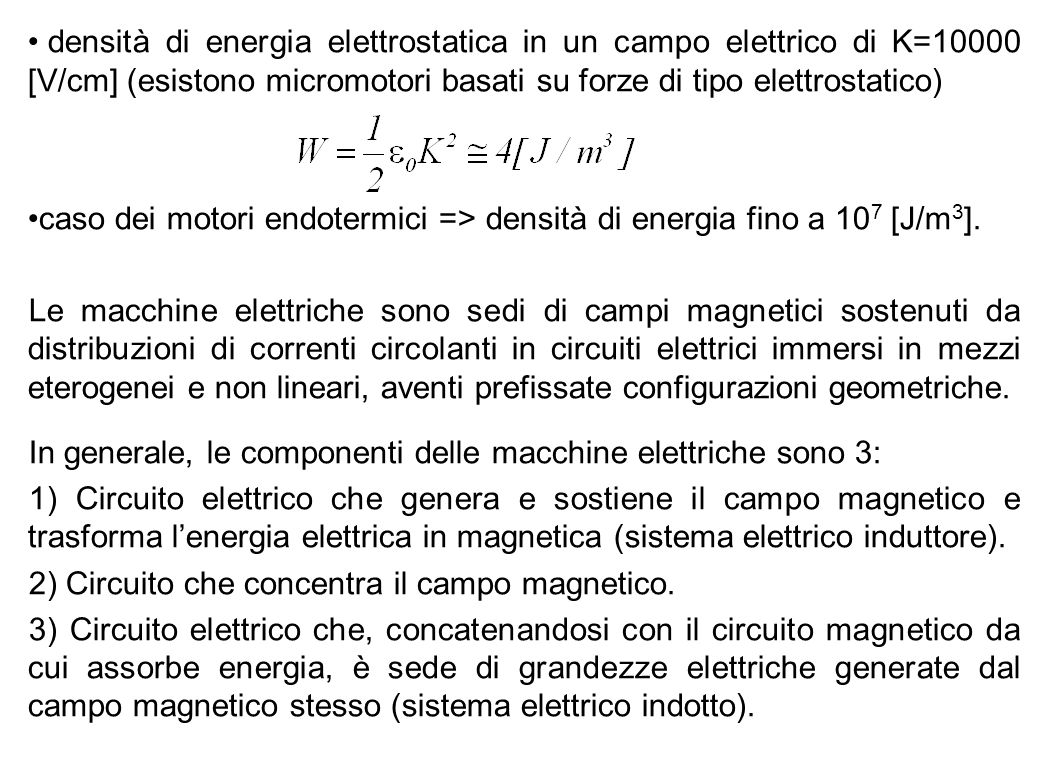 9 densità di energia elettrostatica in un campo elettrico di K=10000 [V/cm] (esistono micromotori basati su forze di tipo elettrostatico) caso dei mot