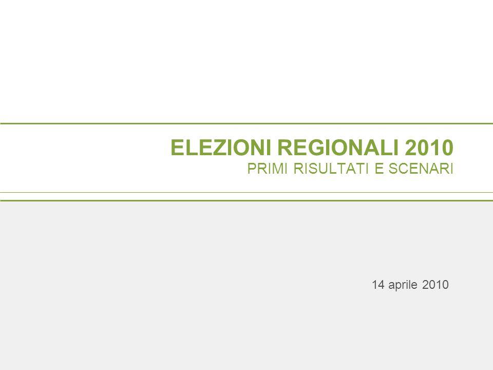 ELEZIONI REGIONALI 2010 PRIMI RISULTATI E SCENARI 14 aprile 2010