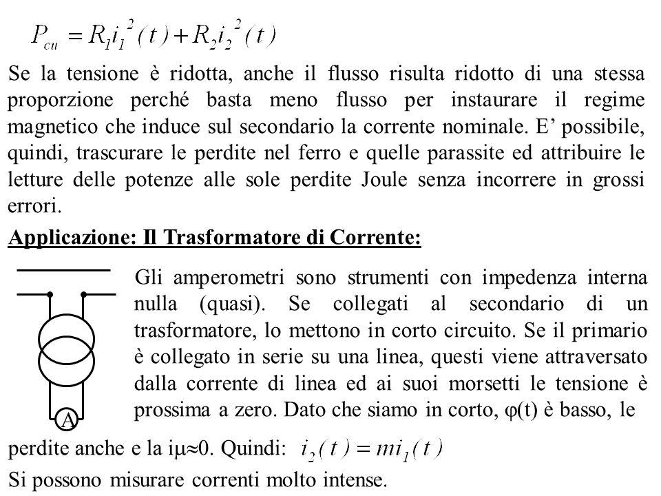 Se la tensione è ridotta, anche il flusso risulta ridotto di una stessa proporzione perché basta meno flusso per instaurare il regime magnetico che in