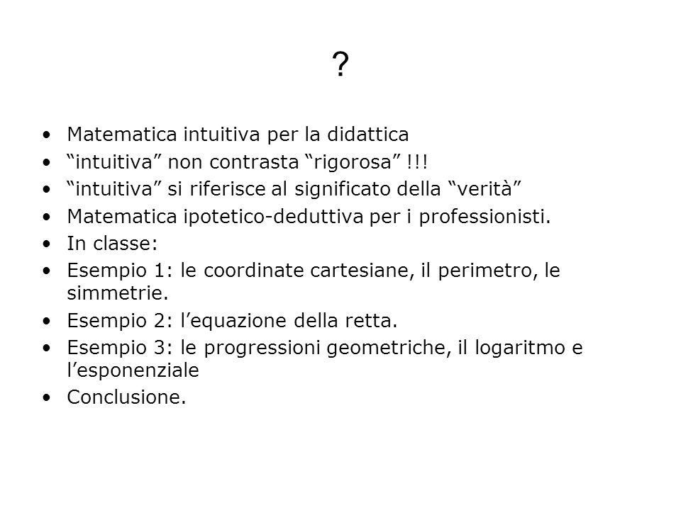 oltre George Lakoff, Rafael Nuñez, Where mathematics come from, Basic Books, N.Y., 2000.