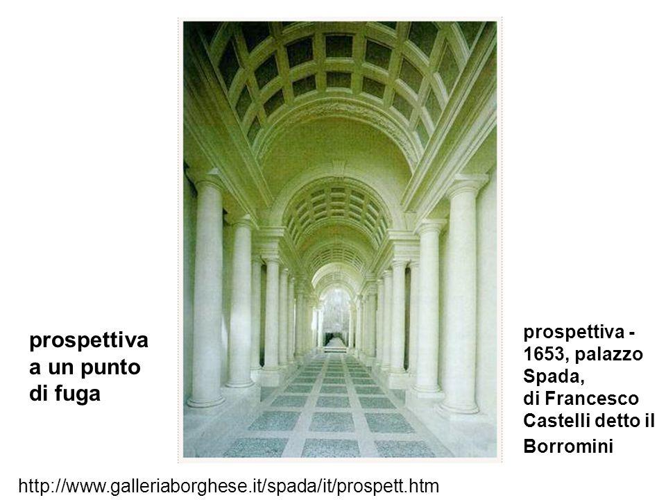 prospettiva a un punto di fuga prospettiva - 1653, palazzo Spada, di Francesco Castelli detto il Borromini http://www.galleriaborghese.it/spada/it/pro