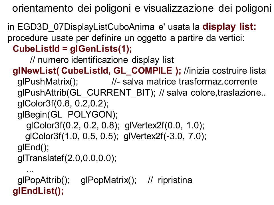 orientamento dei poligoni e visualizzazione dei poligoni in EGD3D_07DisplayListCuboAnima e' usata la display list: procedure usate per definire un ogg
