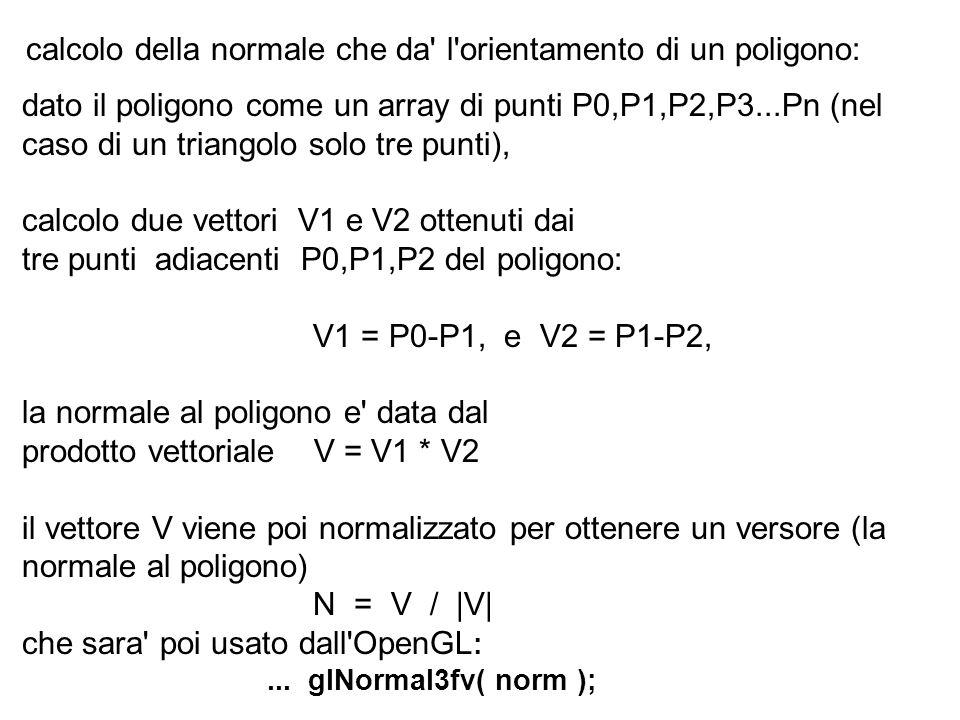 dato il poligono come un array di punti P0,P1,P2,P3...Pn (nel caso di un triangolo solo tre punti), calcolo due vettori V1 e V2 ottenuti dai tre punti