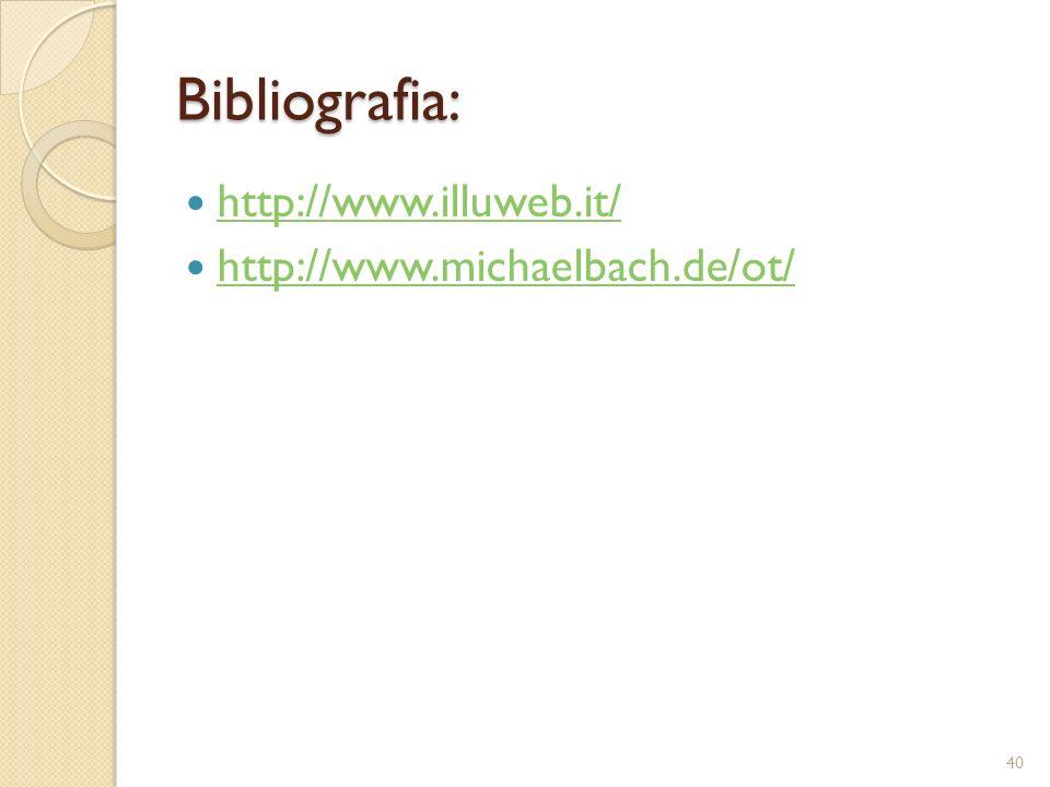 Bibliografia: http://www.illuweb.it/ http://www.michaelbach.de/ot/ 40