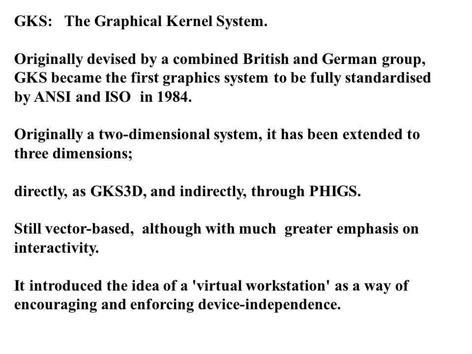 openGL e disponibile su molte piattaforme (Unix, Windows, Apple OS9, Apple OSX...