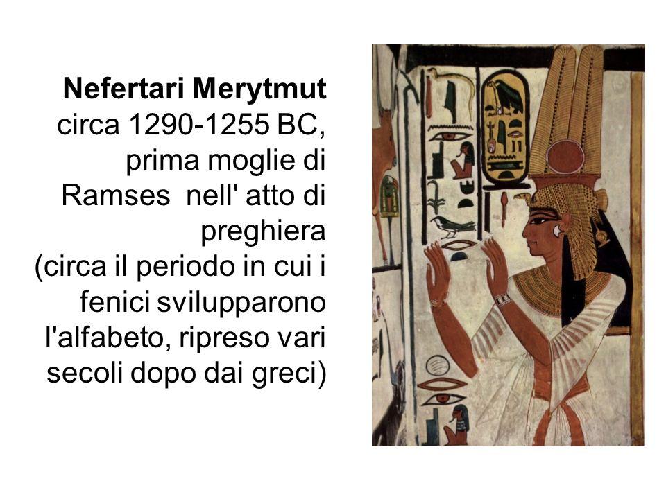 Nefertari Merytmut circa 1290-1255 BC, prima moglie di Ramses nell' atto di preghiera (circa il periodo in cui i fenici svilupparono l'alfabeto, ripre