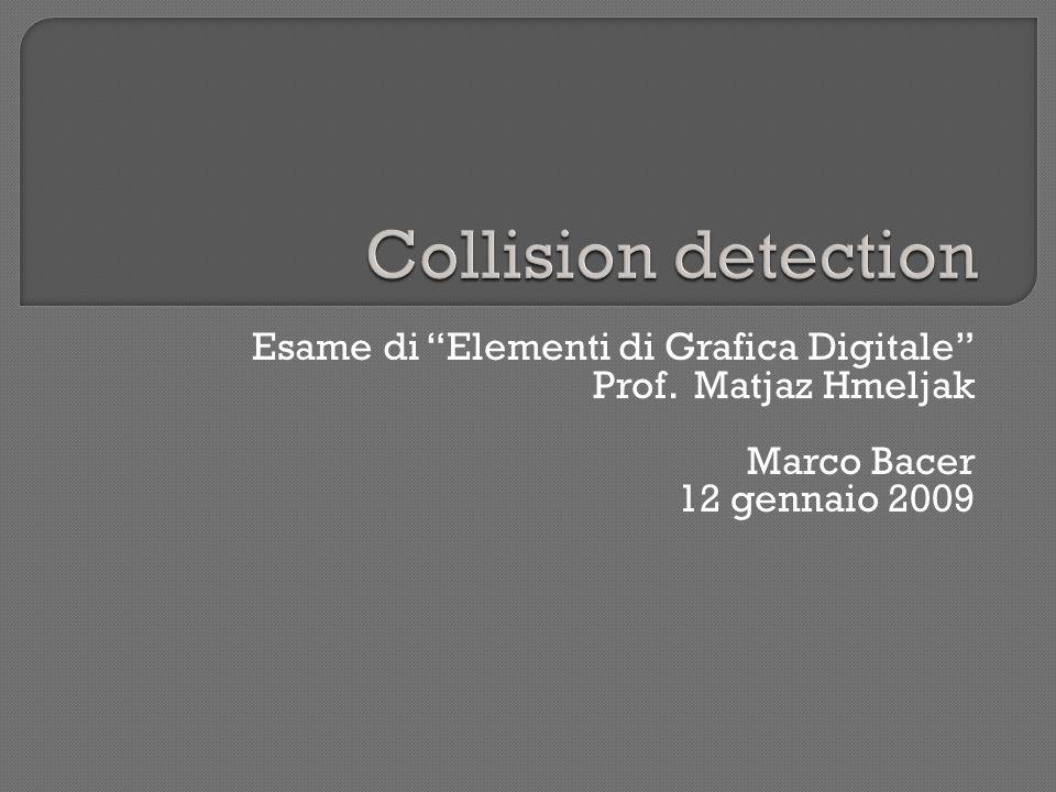 Esame di Elementi di Grafica Digitale Prof. Matjaz Hmeljak Marco Bacer 12 gennaio 2009
