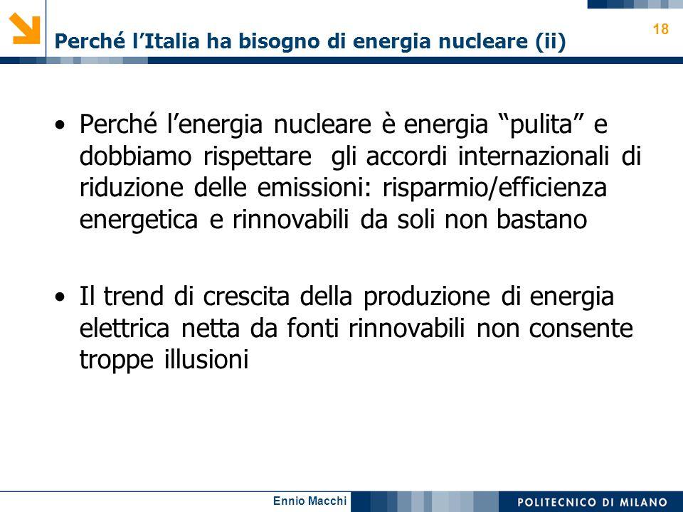 Ennio Macchi Perché lItalia ha bisogno di energia nucleare (ii) Perché lenergia nucleare è energia pulita e dobbiamo rispettare gli accordi internazio