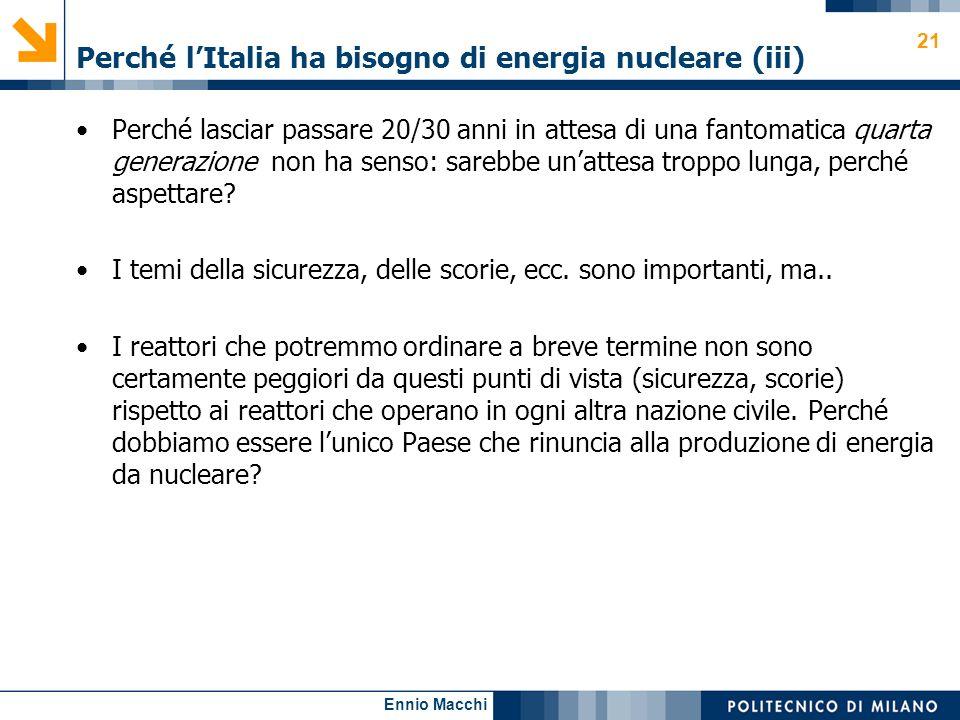 Ennio Macchi Perché lItalia ha bisogno di energia nucleare (iii) Perché lasciar passare 20/30 anni in attesa di una fantomatica quarta generazione non