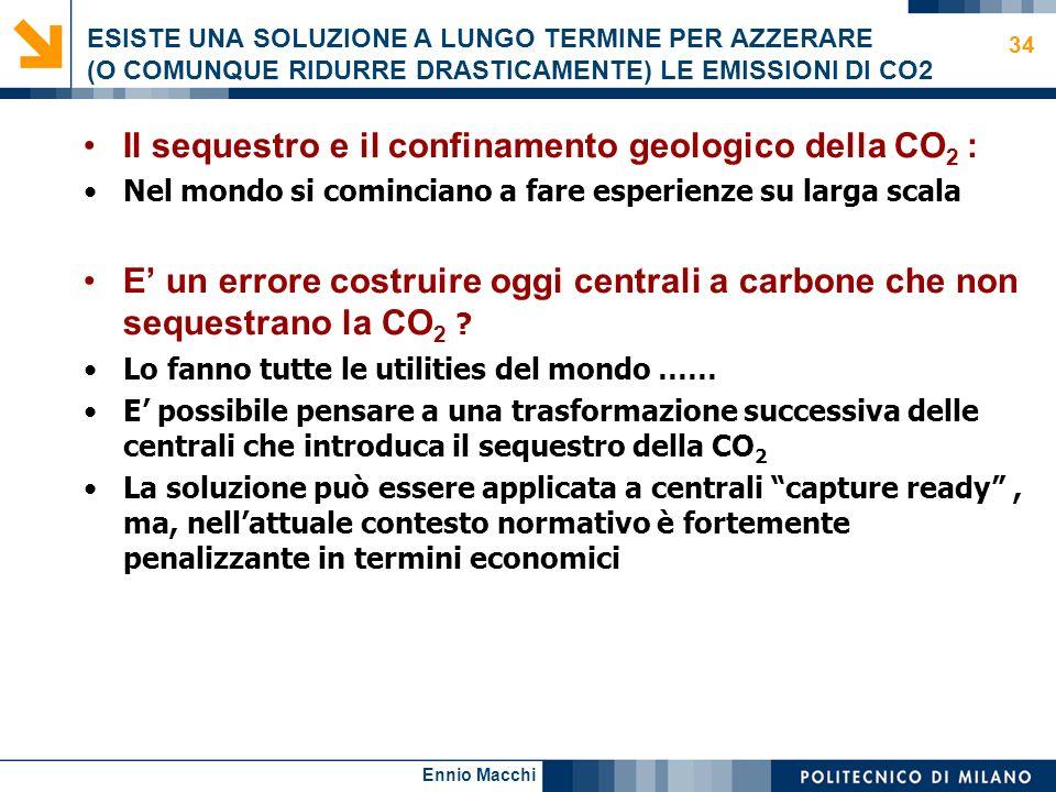 34 ESISTE UNA SOLUZIONE A LUNGO TERMINE PER AZZERARE (O COMUNQUE RIDURRE DRASTICAMENTE) LE EMISSIONI DI CO2 Il sequestro e il confinamento geologico d