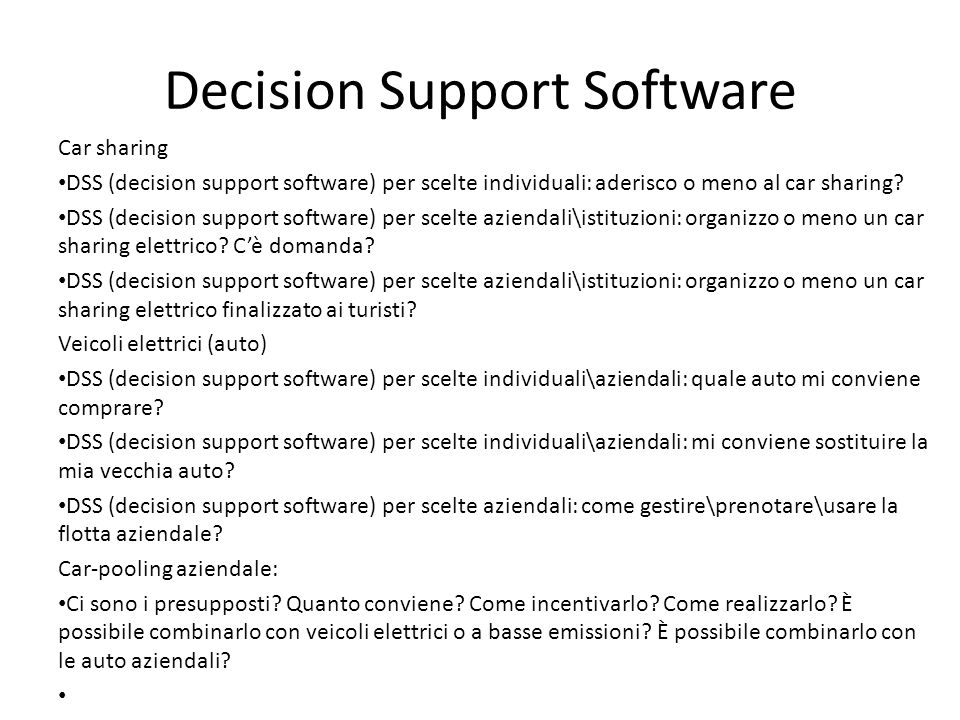 Decision Support Software Car sharing DSS (decision support software) per scelte individuali: aderisco o meno al car sharing.