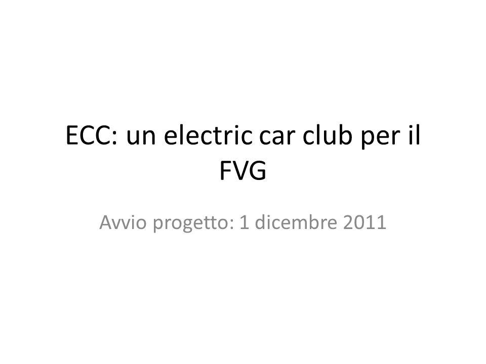 ECC: un electric car club per il FVG Avvio progetto: 1 dicembre 2011