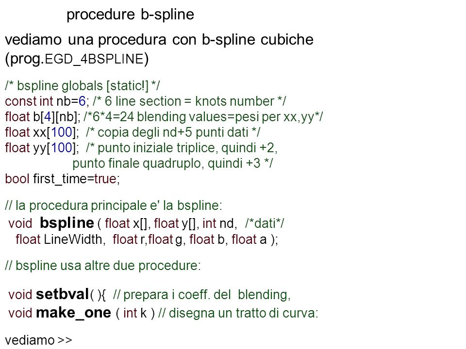 procedure b-spline vediamo una procedura con b-spline cubiche (prog.