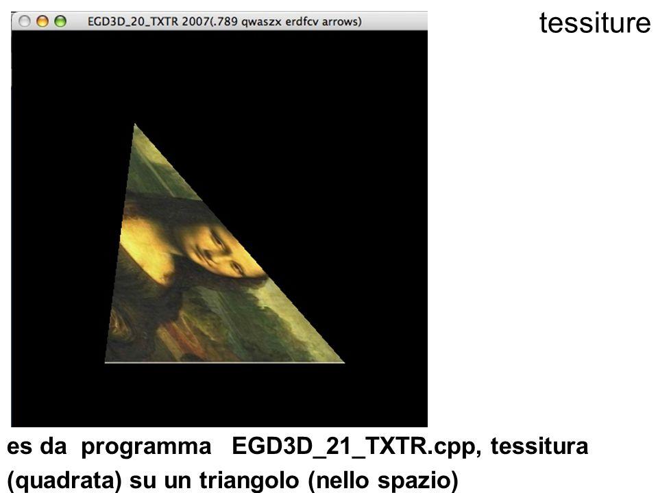 tessiture es da programma EGD3D_21_TXTR.cpp, tessitura (quadrata) su un triangolo (nello spazio)