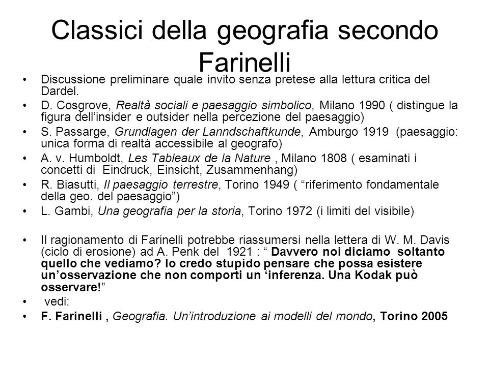 Classici della geografia secondo Farinelli Discussione preliminare quale invito senza pretese alla lettura critica del Dardel. D. Cosgrove, Realtà soc