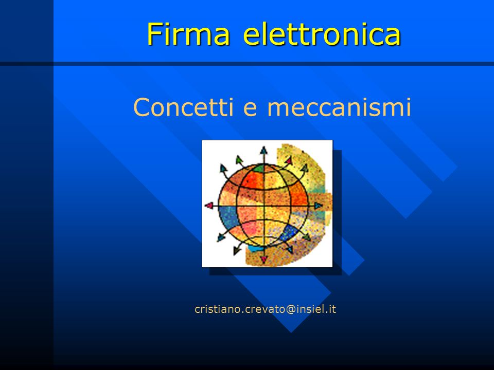 Firma elettronica 2.Bianchi controlla presso la CA il certificato e la chiave pubblica di Rossi.