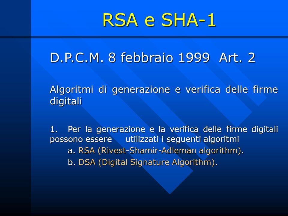 D.P.C.M. 8 febbraio 1999 Art. 2 Algoritmi di generazione e verifica delle firme digitali 1. Per la generazione e la verifica delle firme digitali poss